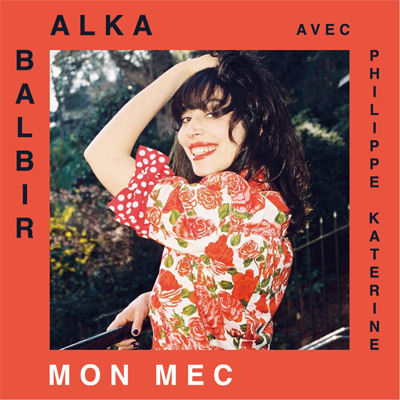 Alka Balbir Feat. Phillippe Katerine (FR)